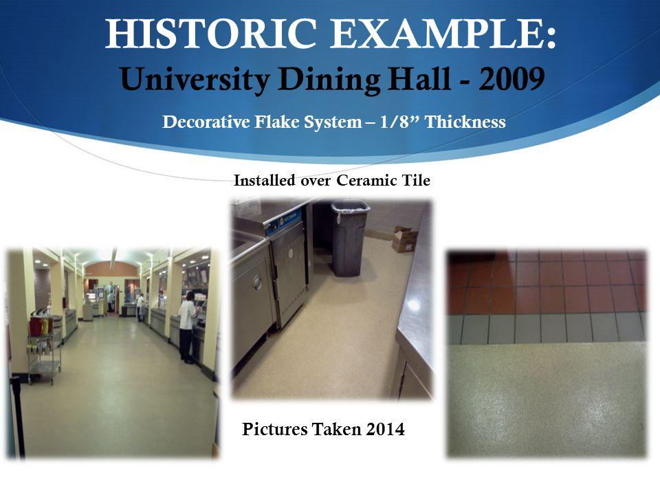 HISTORIC EXAMPLE: University Dining Hall - 2009