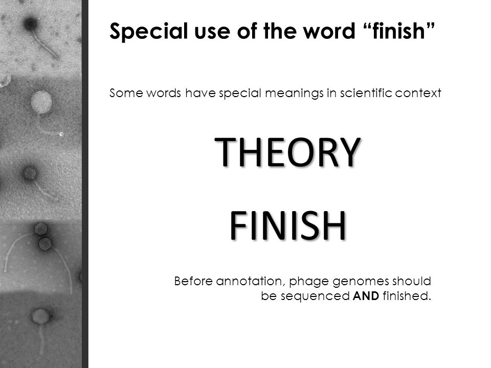 THEORY FINISH Special use of the word finish