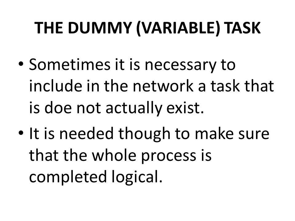 THE DUMMY (VARIABLE) TASK