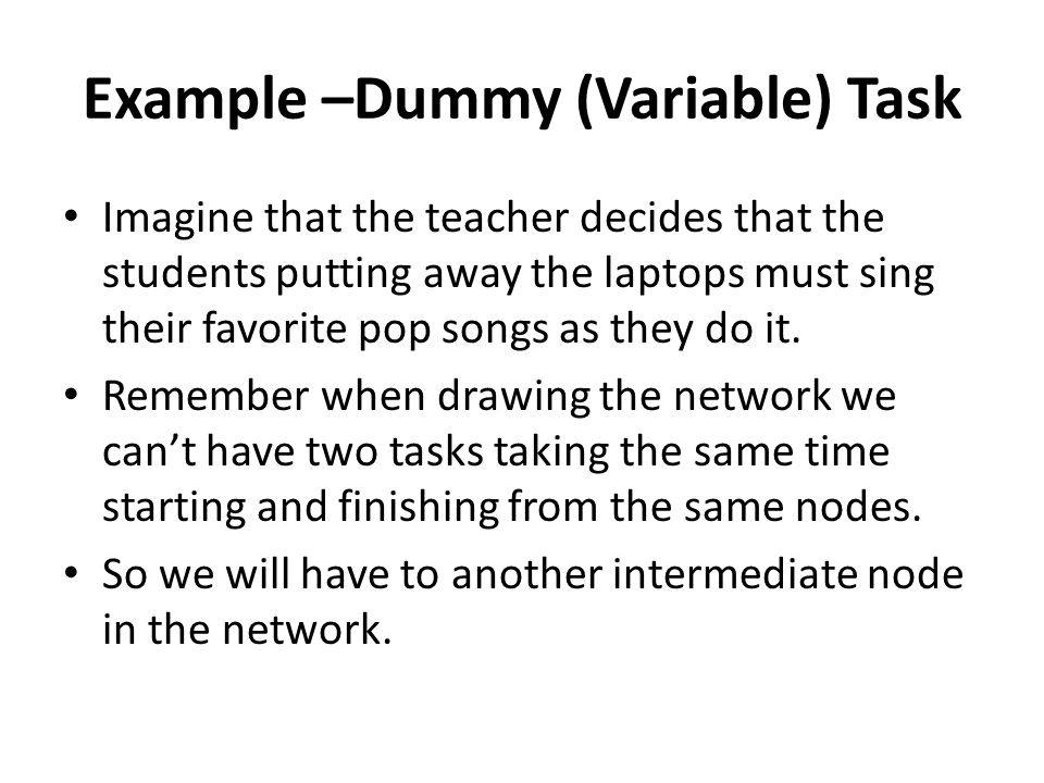 Example –Dummy (Variable) Task