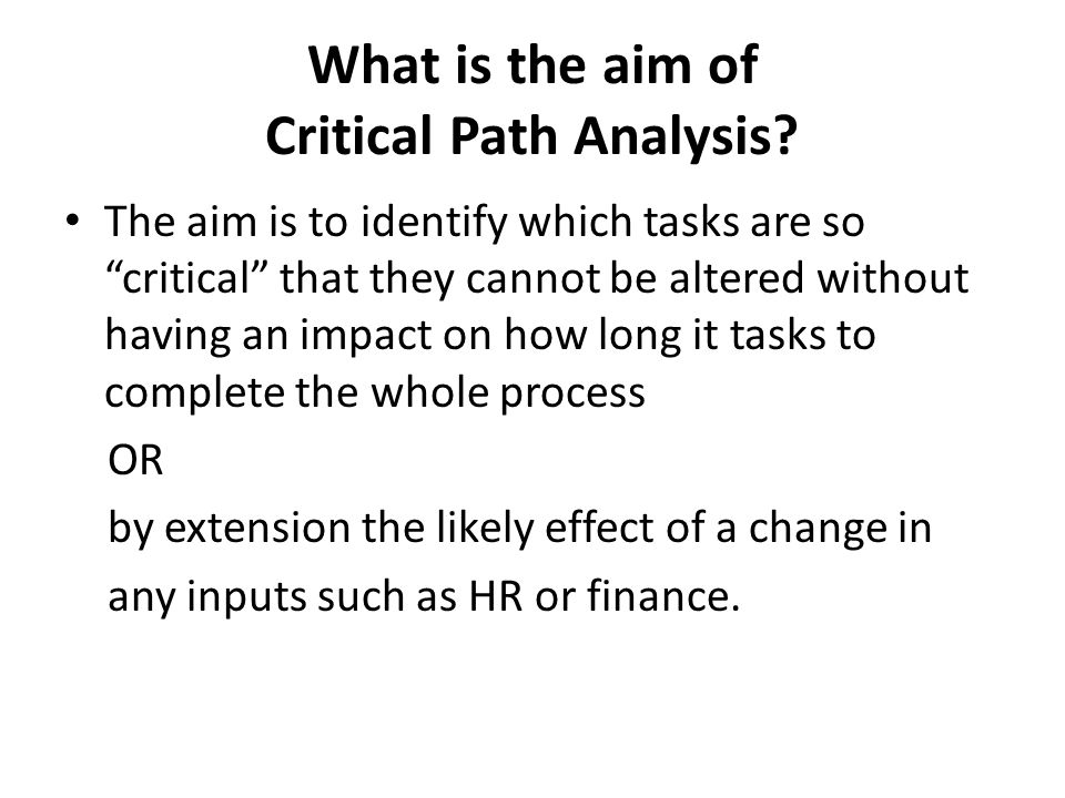 What is the aim of Critical Path Analysis