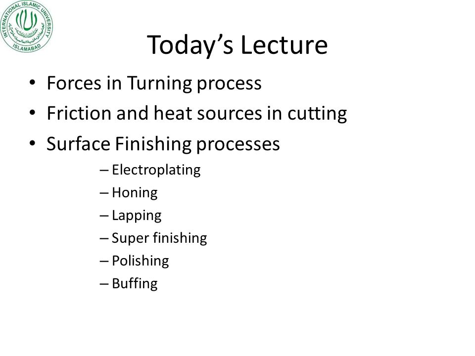 Today's Lecture Forces in Turning process