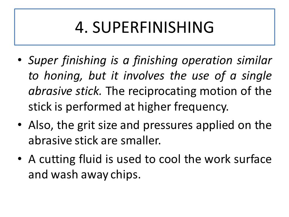 4. SUPERFINISHING