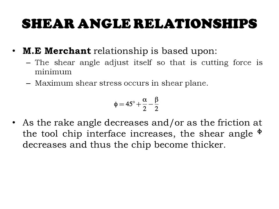 SHEAR ANGLE RELATIONSHIPS