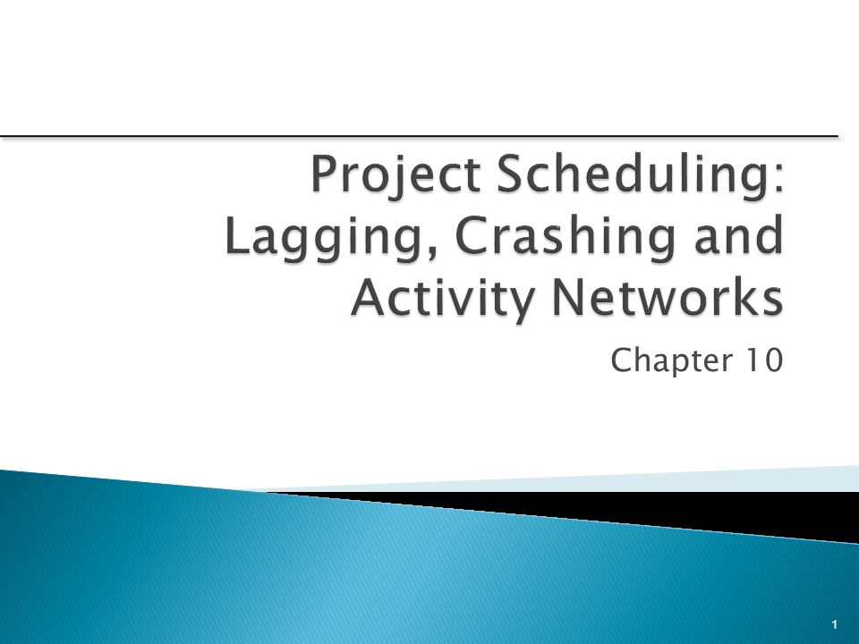 Project Scheduling: Lagging, Crashing and Activity Networks