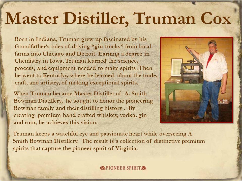 Master Distiller, Truman Cox