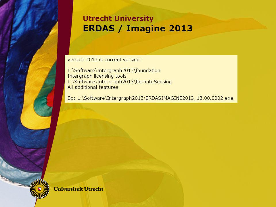 ERDAS / Imagine 2013 version 2013 is current version: