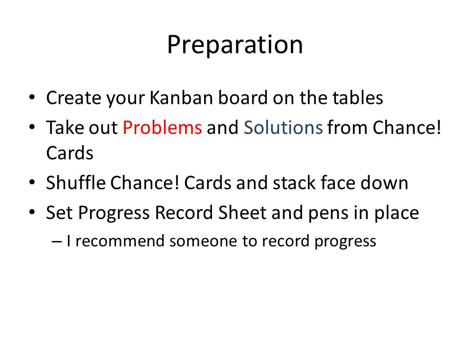 Preparation Create your Kanban board on the tables