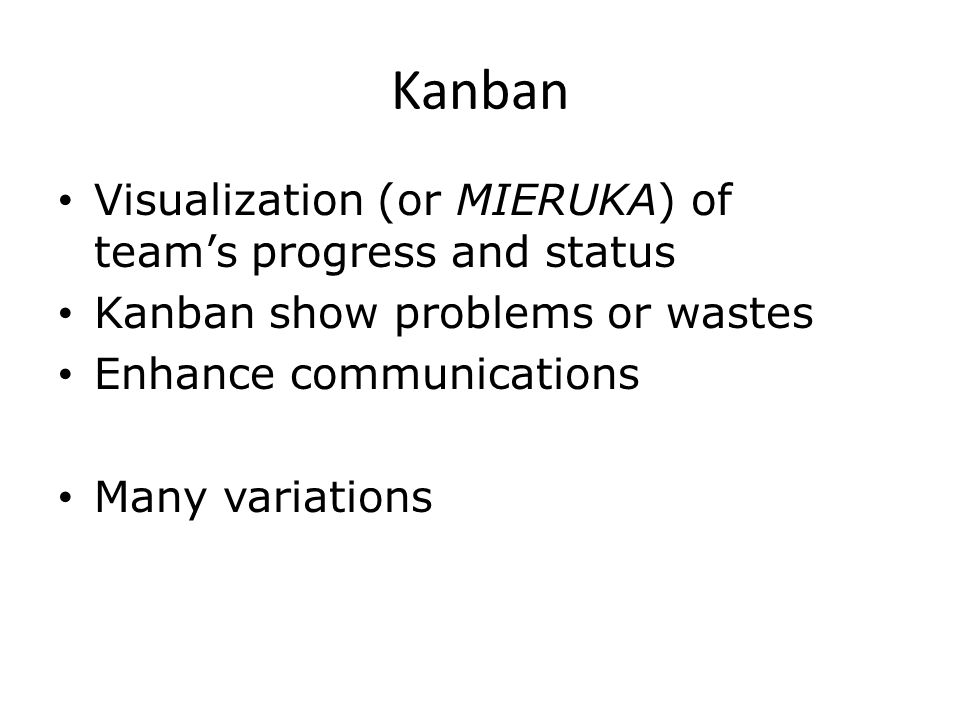 Kanban Visualization (or MIERUKA) of team's progress and status