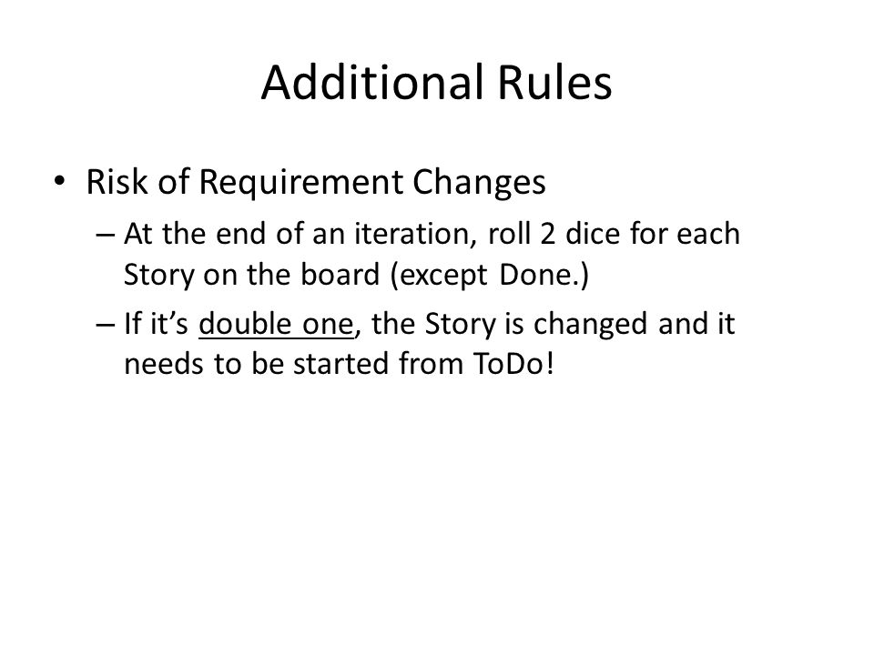 Additional Rules Risk of Requirement Changes