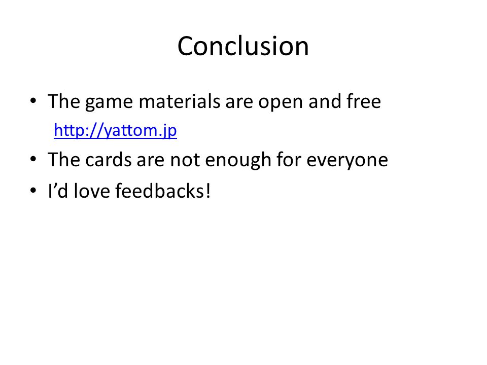 Conclusion The game materials are open and free