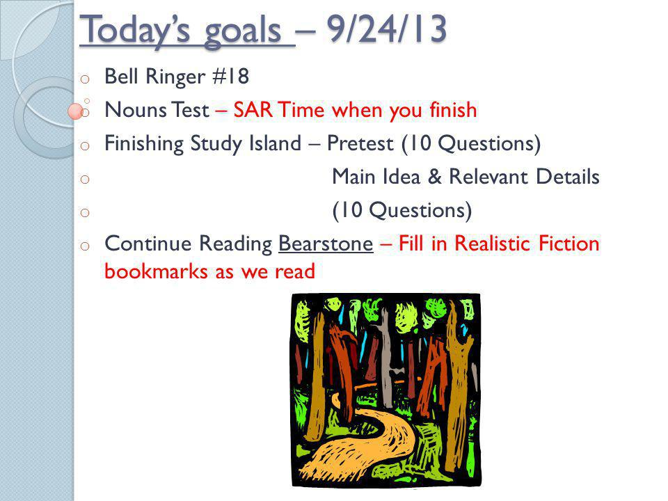Today's goals – 9/24/13 Bell Ringer #18