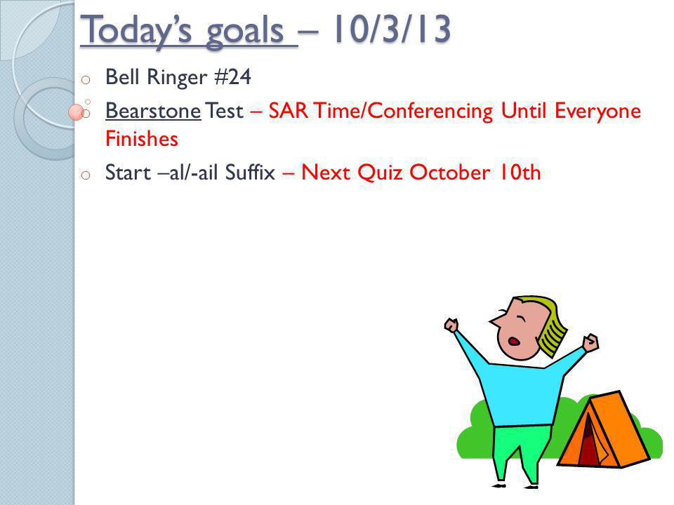 Today's goals – 10/3/13 Bell Ringer #24