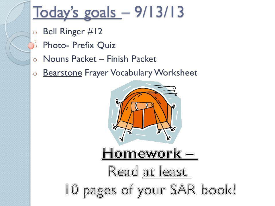 Today's goals – 9/13/13 Homework – Read at least