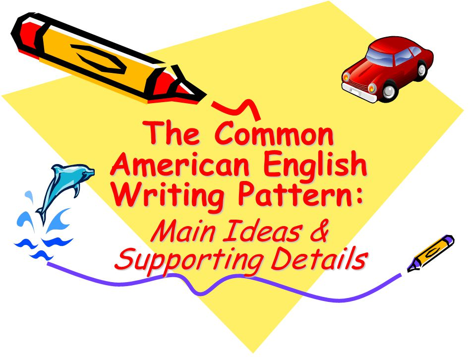 The Common American English Writing Pattern: