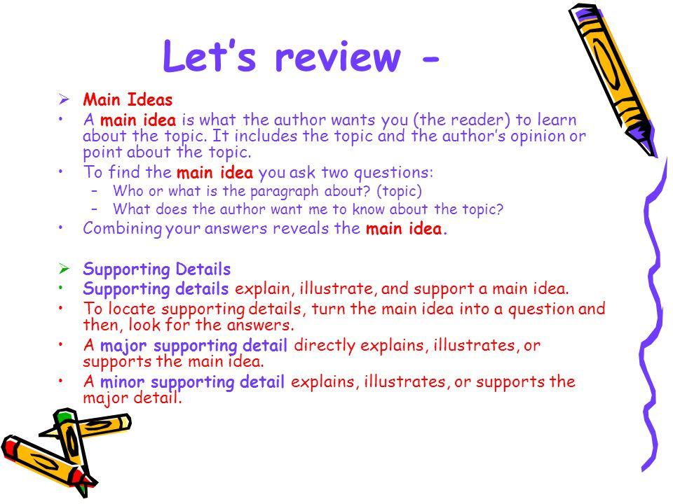 Let's review - Main Ideas