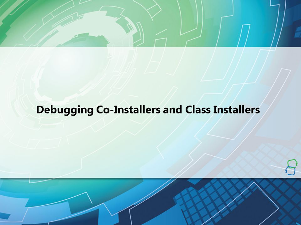 Debugging Co-Installers and Class Installers