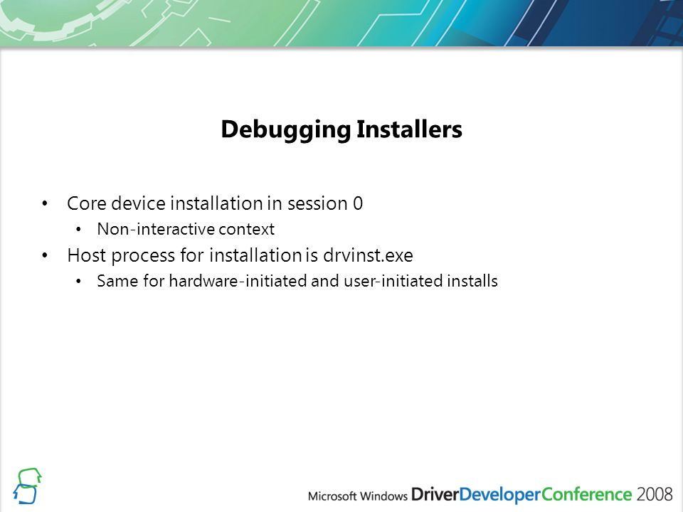 Debugging Installers Core device installation in session 0