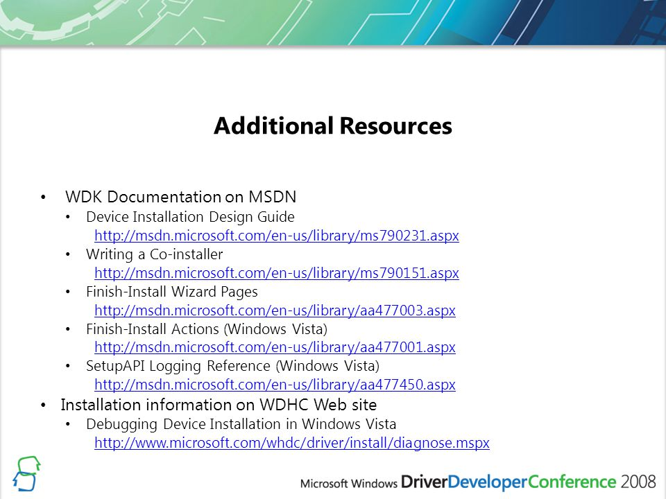 Additional Resources WDK Documentation on MSDN