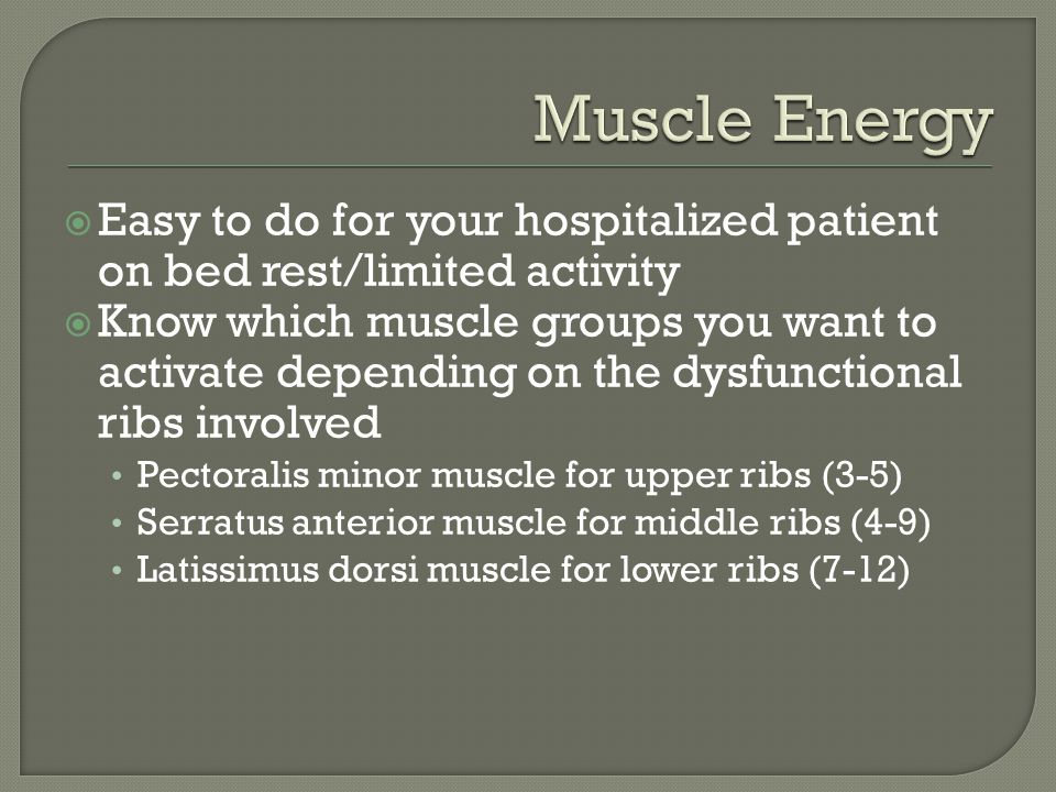 Muscle Energy Easy to do for your hospitalized patient on bed rest/limited activity.