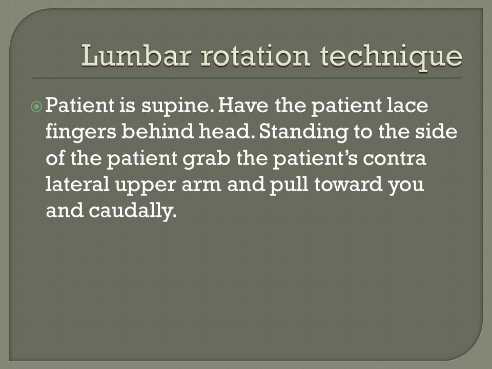 Lumbar rotation technique