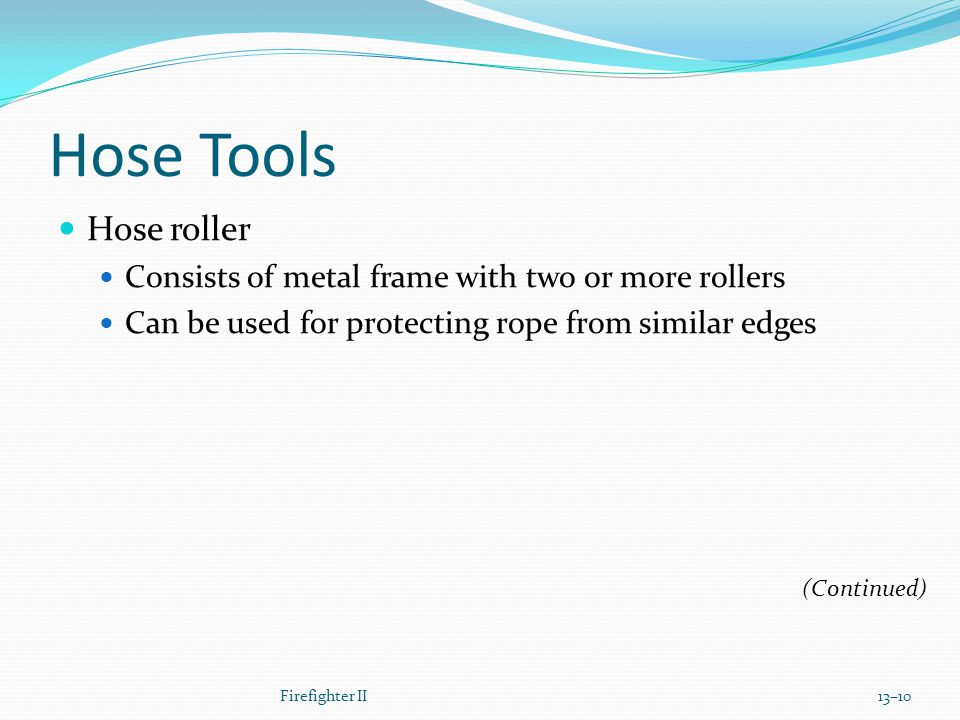 Hose Tools Hose roller. Consists of metal frame with two or more rollers. Can be used for protecting rope from similar edges.