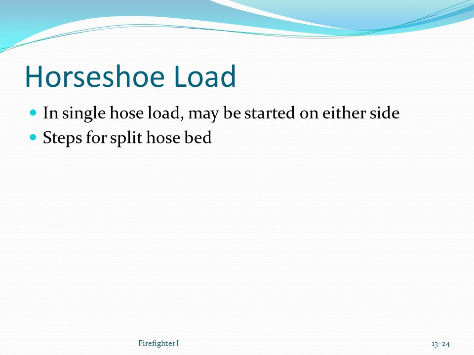 Horseshoe Load In single hose load, may be started on either side
