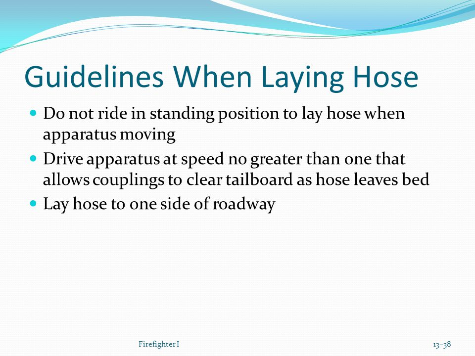 Guidelines When Laying Hose