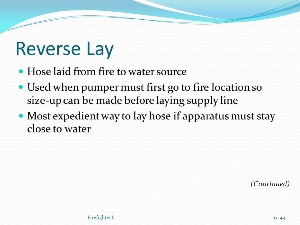 Reverse Lay Hose laid from fire to water source