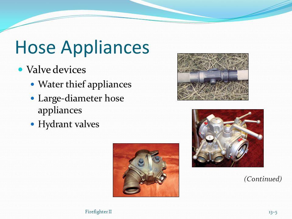 Hose Appliances Valve devices Water thief appliances
