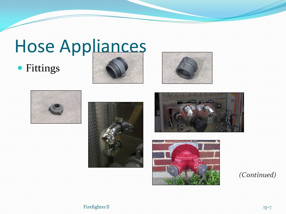 Hose Appliances Fittings (Continued) Firefighter II