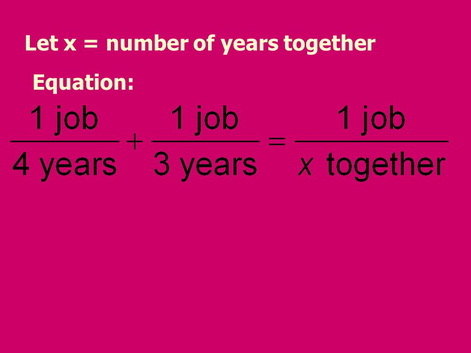Let x = number of years together