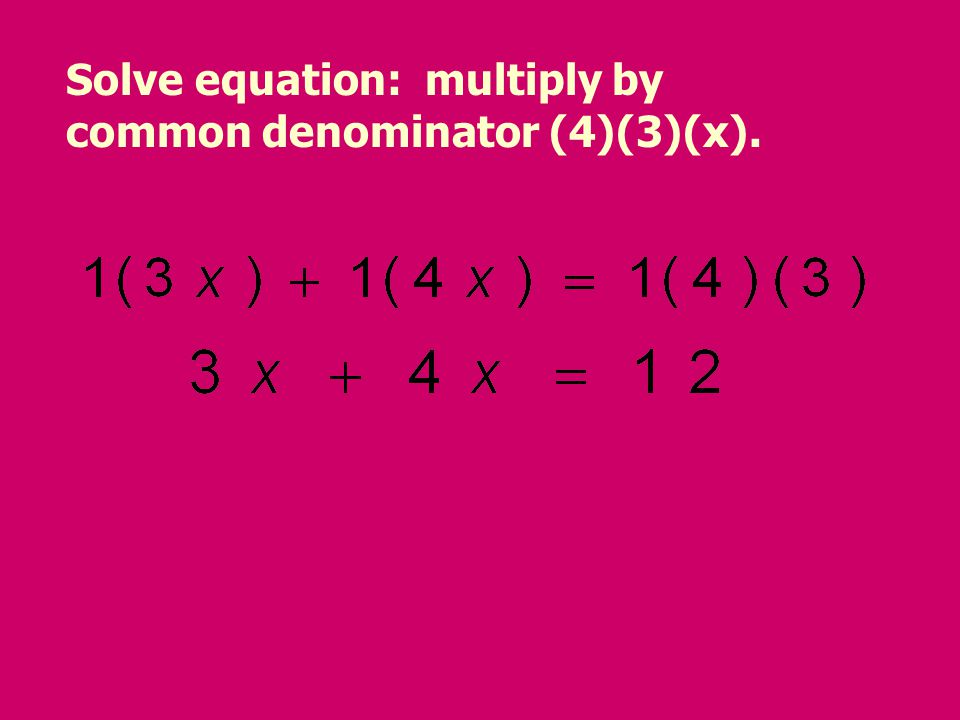 Solve equation: multiply by common denominator (4)(3)(x).