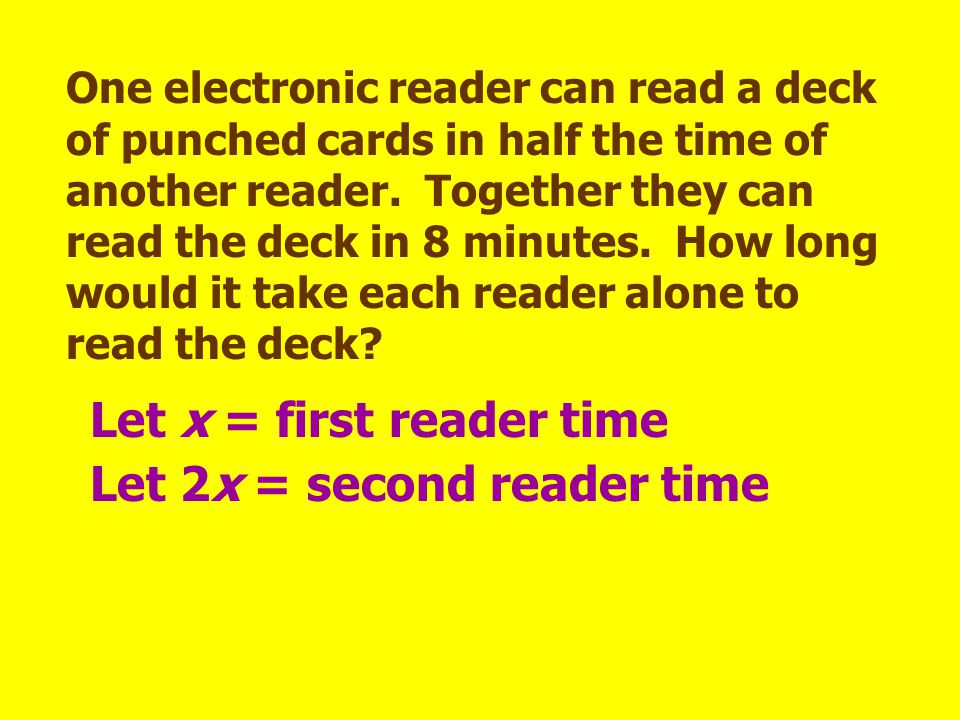 Let x = first reader time Let 2x = second reader time