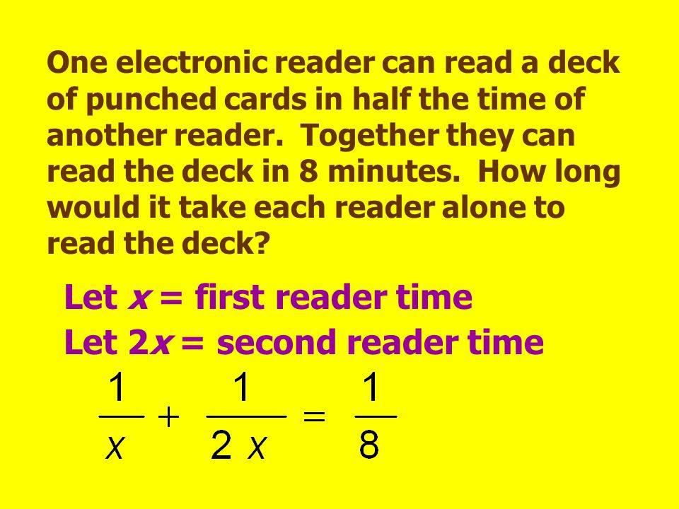 Let x = first reader time Let 2x = second reader time