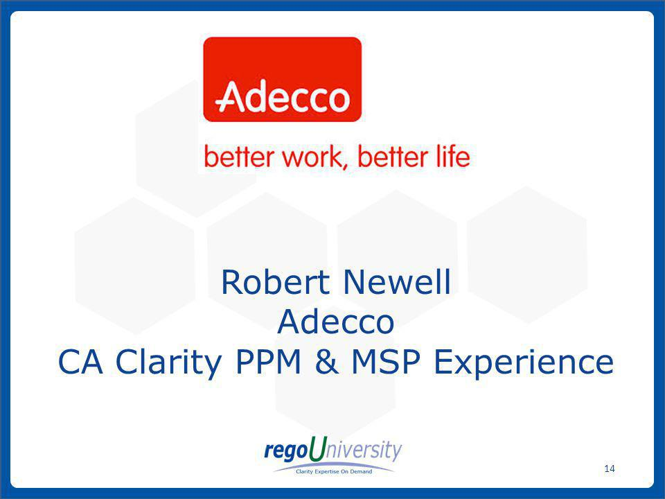 Robert Newell Adecco CA Clarity PPM & MSP Experience