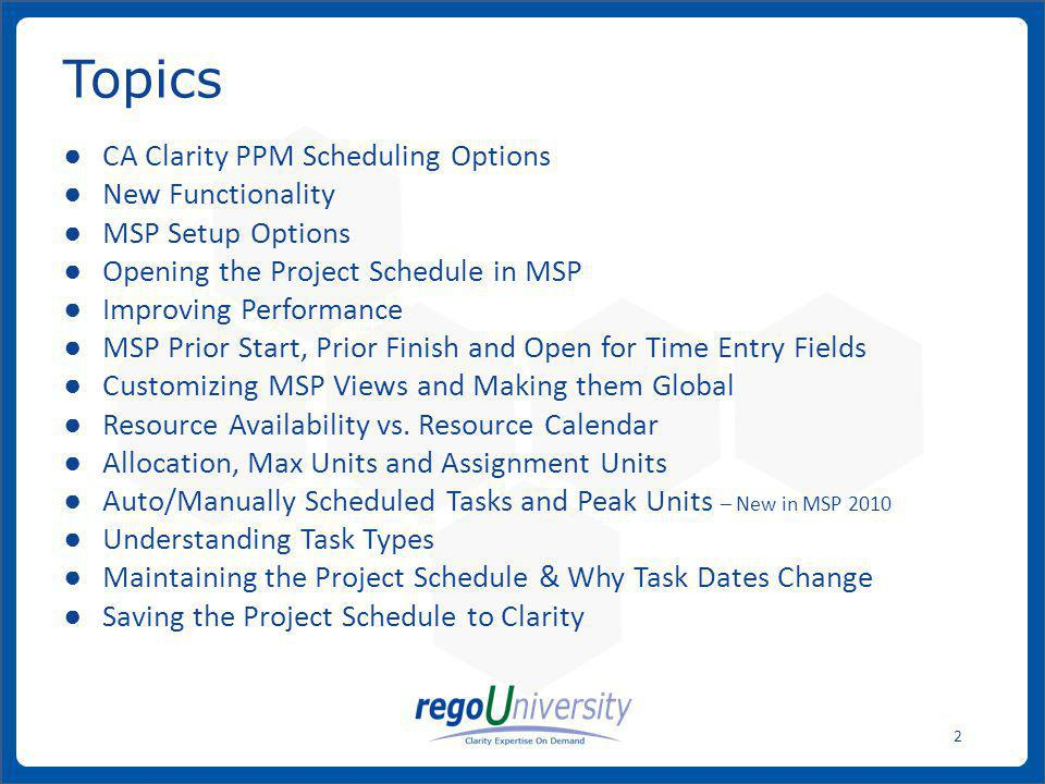 Topics CA Clarity PPM Scheduling Options New Functionality