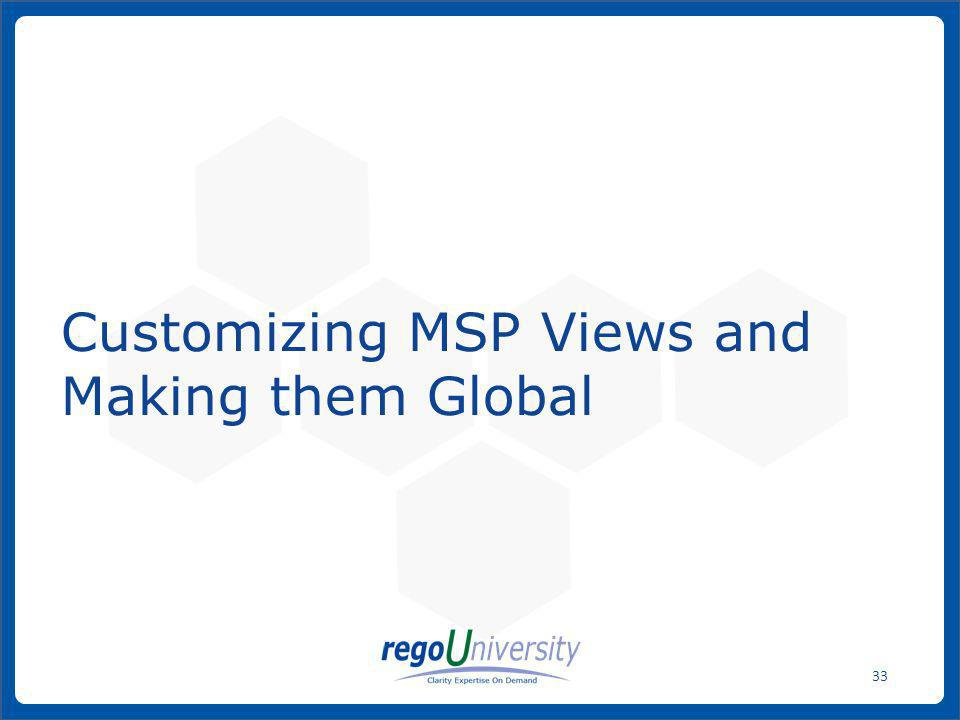 Customizing MSP Views and Making them Global