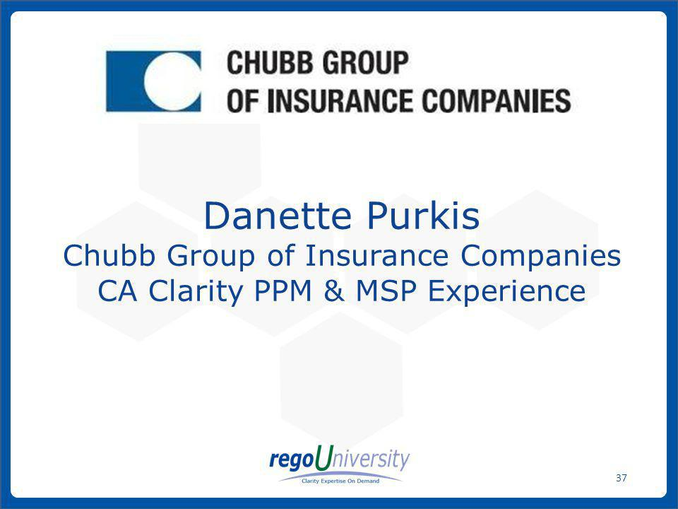 Danette Purkis Chubb Group of Insurance Companies CA Clarity PPM & MSP Experience