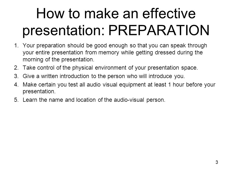 How to make an effective presentation: PREPARATION