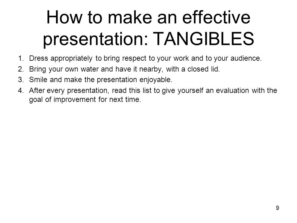 How to make an effective presentation: TANGIBLES