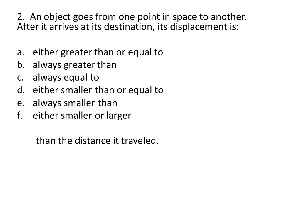 2. An object goes from one point in space to another