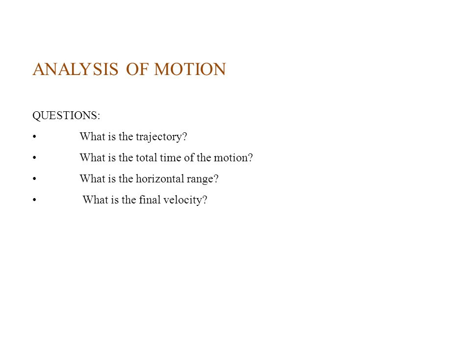 ANALYSIS OF MOTION QUESTIONS: What is the trajectory