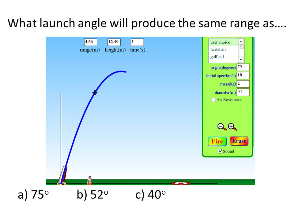 What launch angle will produce the same range as….