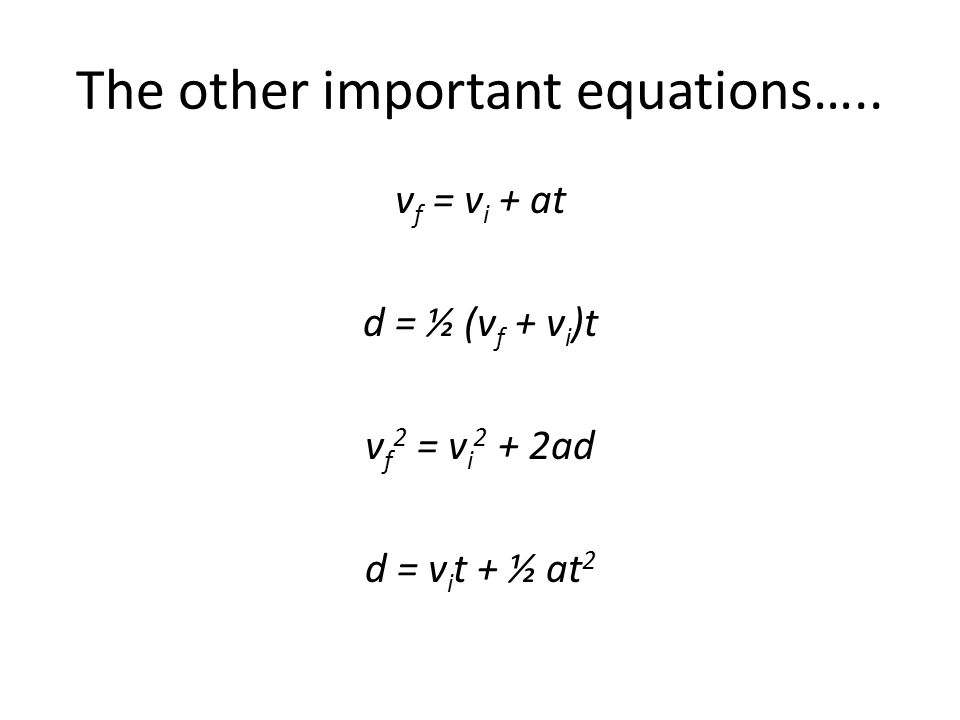 The other important equations…..