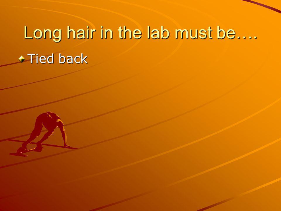Long hair in the lab must be….