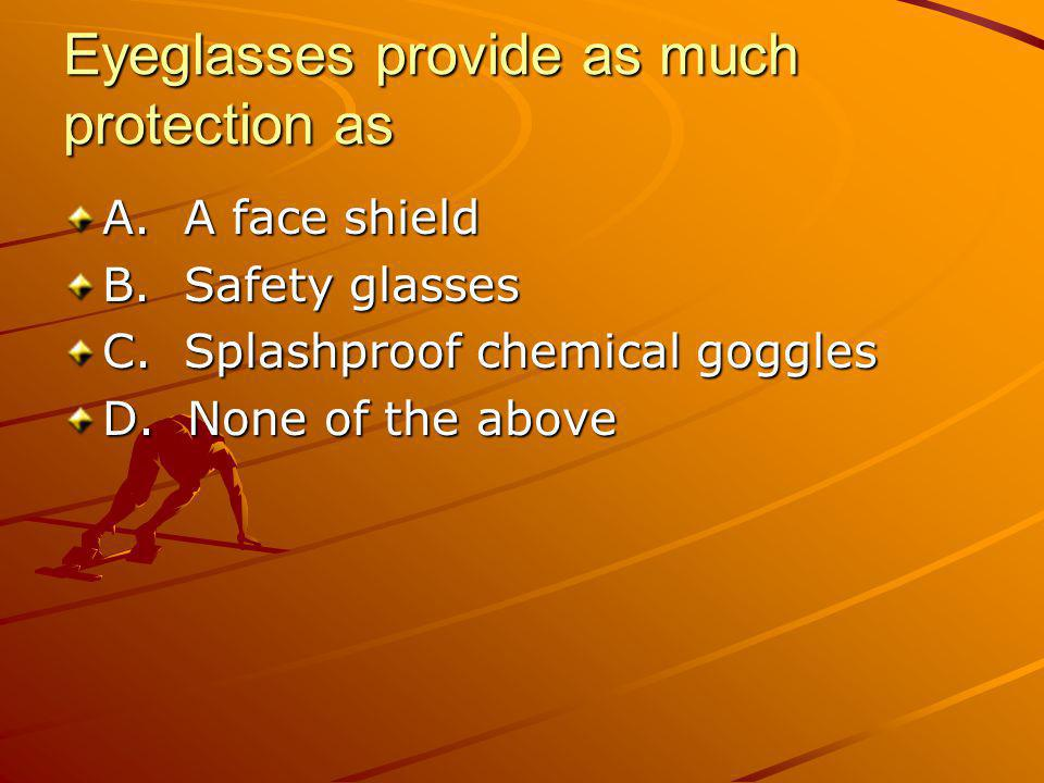 Eyeglasses provide as much protection as