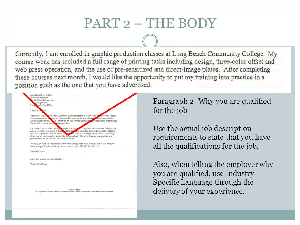 PART 2 – THE BODY Paragraph 2- Why you are qualified for the job