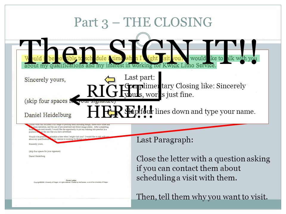Then SIGN IT!! RIGHT HERE!!! Part 3 – THE CLOSING Last Paragraph: