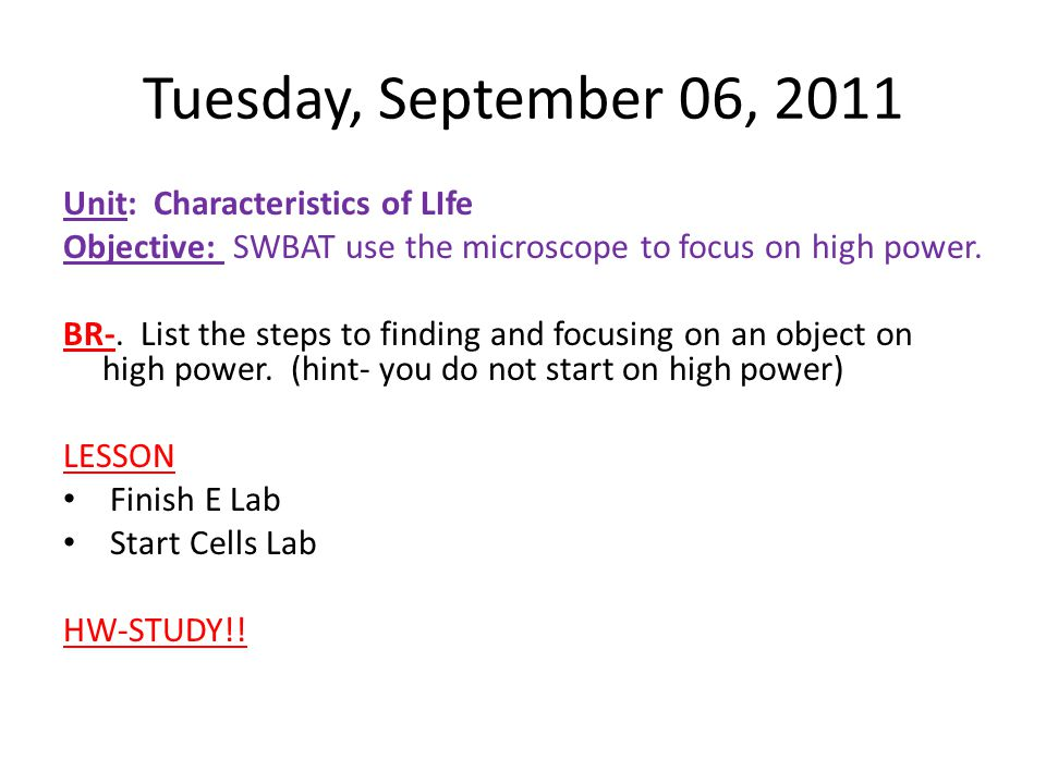 Tuesday, September 06, 2011 Unit: Characteristics of LIfe